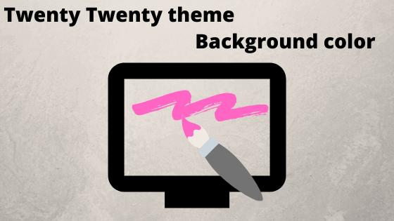 Change the background color on twenty twenty theme easily