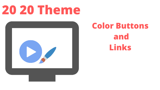 twenty twenty theme allows easy customizing of buttons and links colors