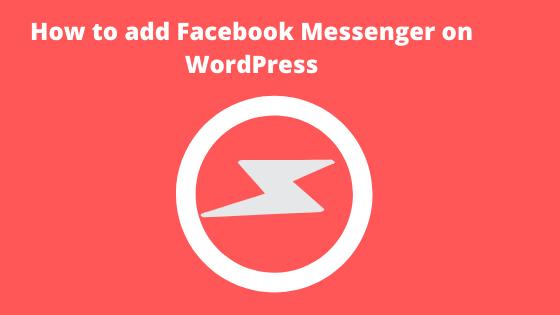 facebook messenger adds a chatbot on your wordpress website.