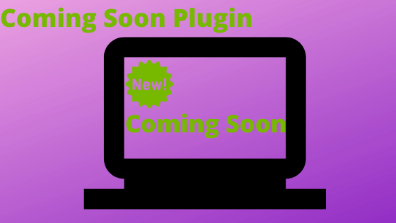 Add 'coming soon' info to your website with a plugin